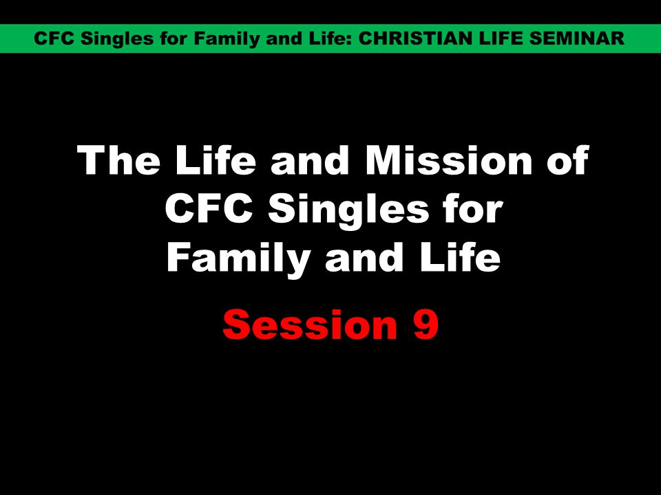 The Life and Mission of CFC Singles for Family and Life
