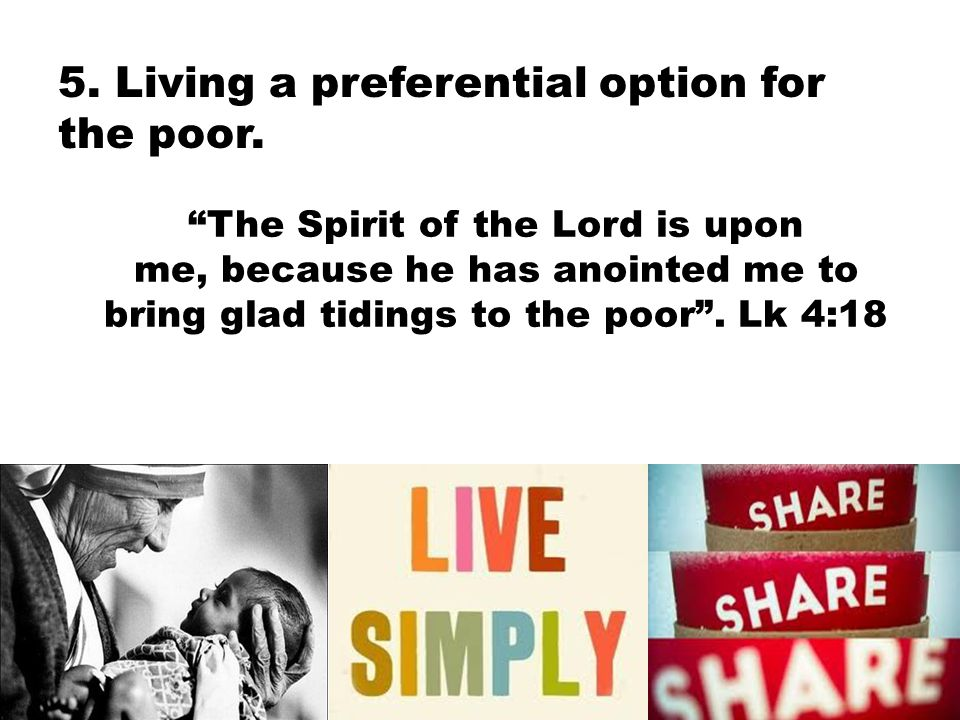 5. Living a preferential option for the poor.