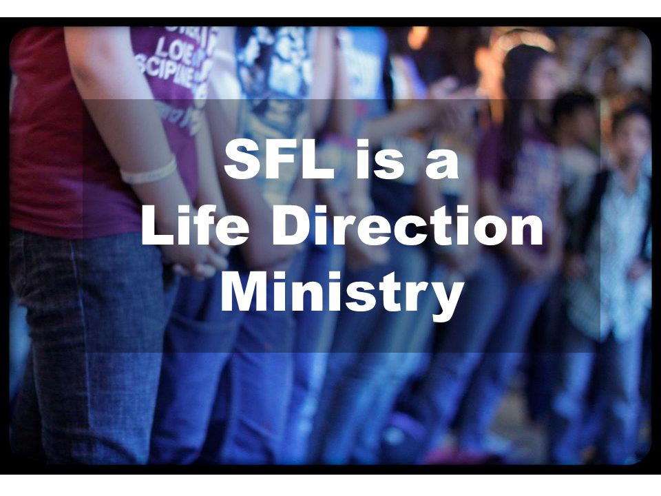 SFL is a Life Direction Ministry