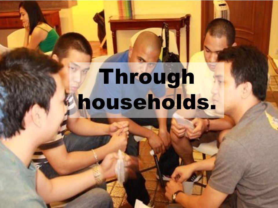 Through households.