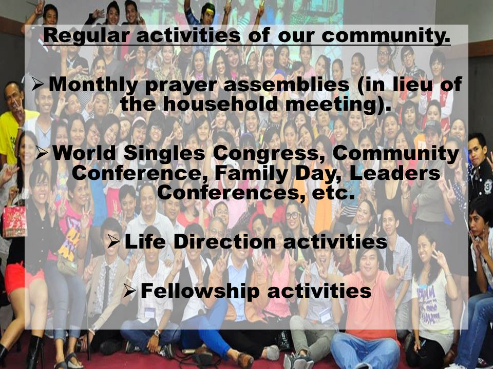 Regular activities of our community.