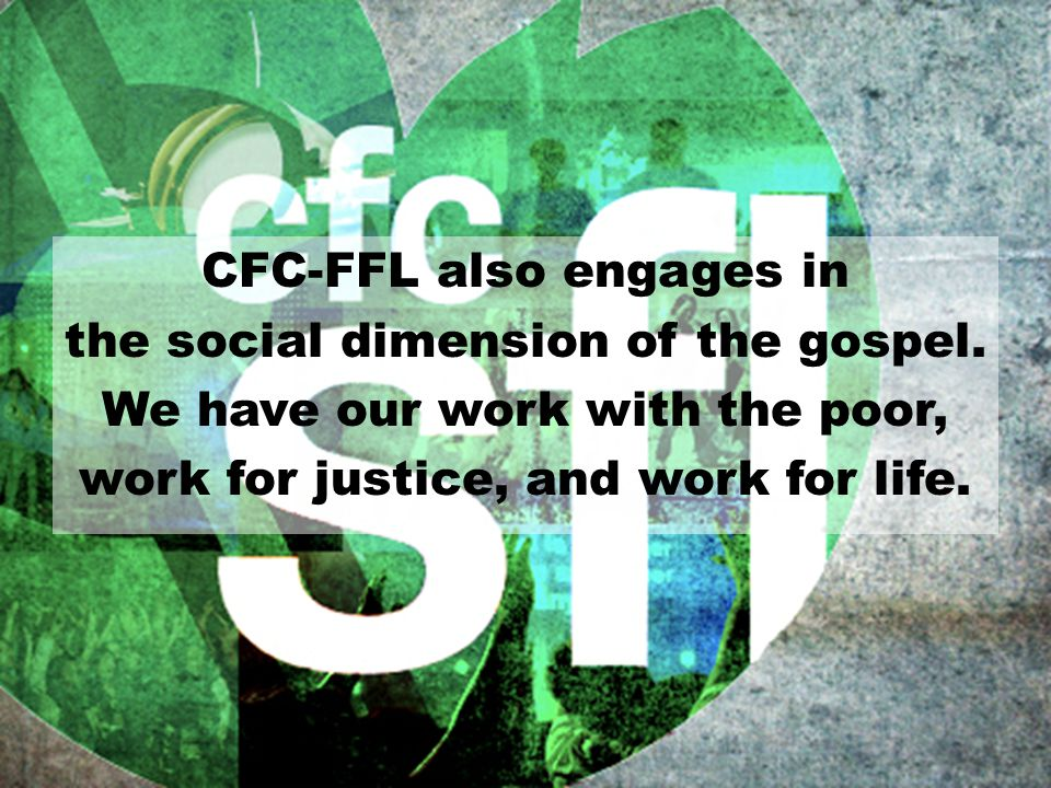 CFC-FFL also engages in the social dimension of the gospel