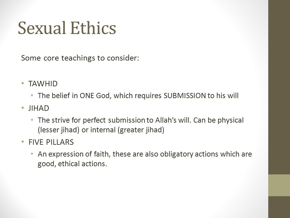 Sexual Ethics Some core teachings to consider: TAWHID JIHAD