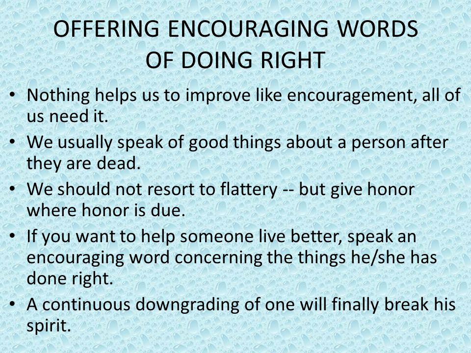 OFFERING ENCOURAGING WORDS OF DOING RIGHT
