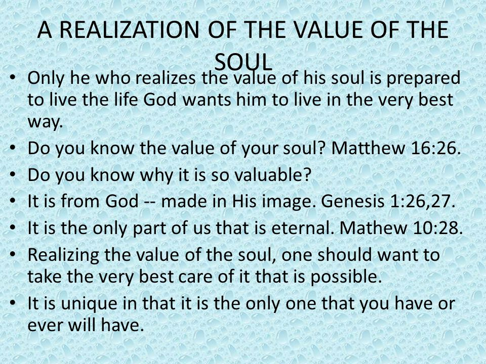 A REALIZATION OF THE VALUE OF THE SOUL