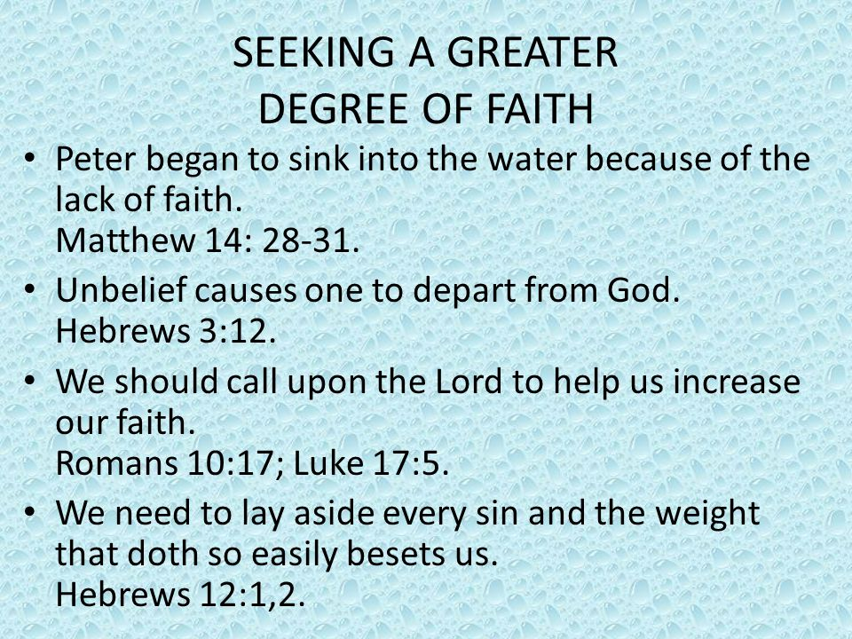 SEEKING A GREATER DEGREE OF FAITH
