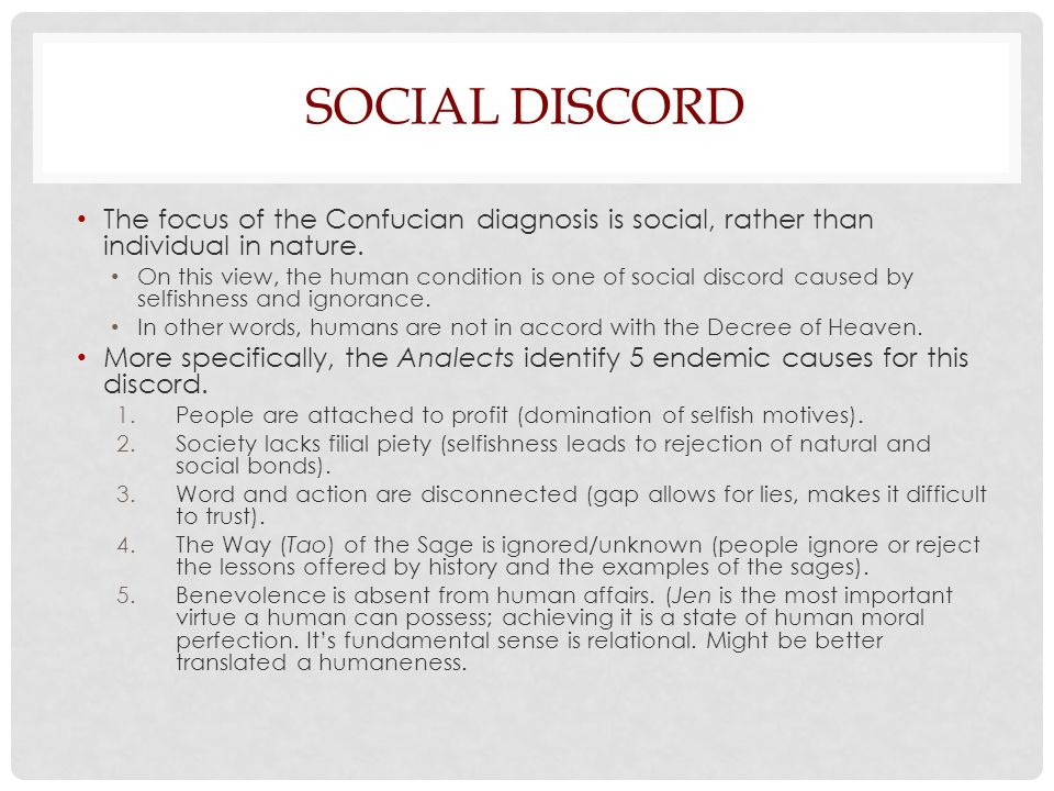 Social Discord The focus of the Confucian diagnosis is social, rather than individual in nature.