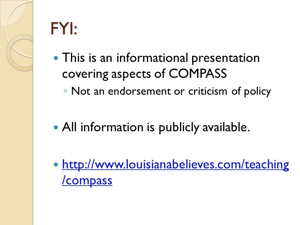 FYI: This is an informational presentation covering aspects of COMPASS