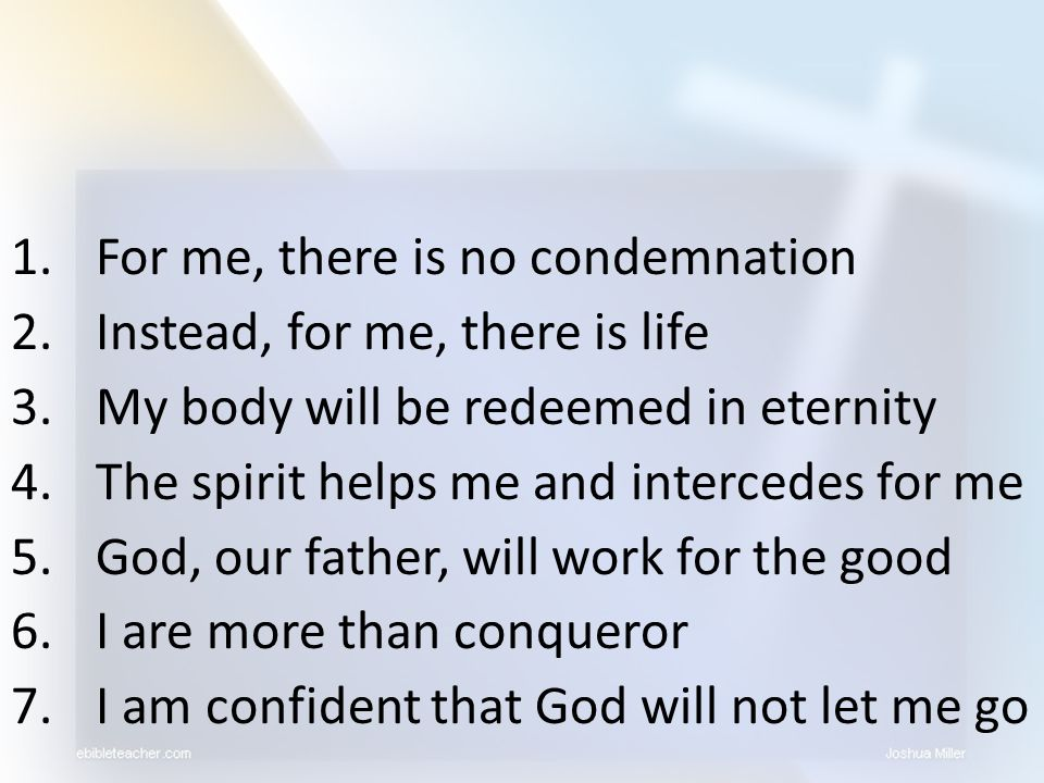 For me, there is no condemnation