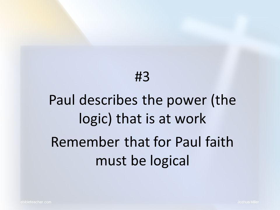 Paul describes the power (the logic) that is at work
