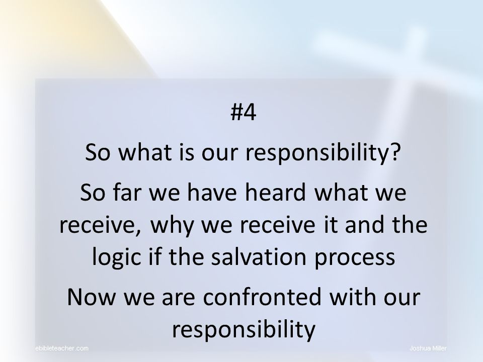 So what is our responsibility