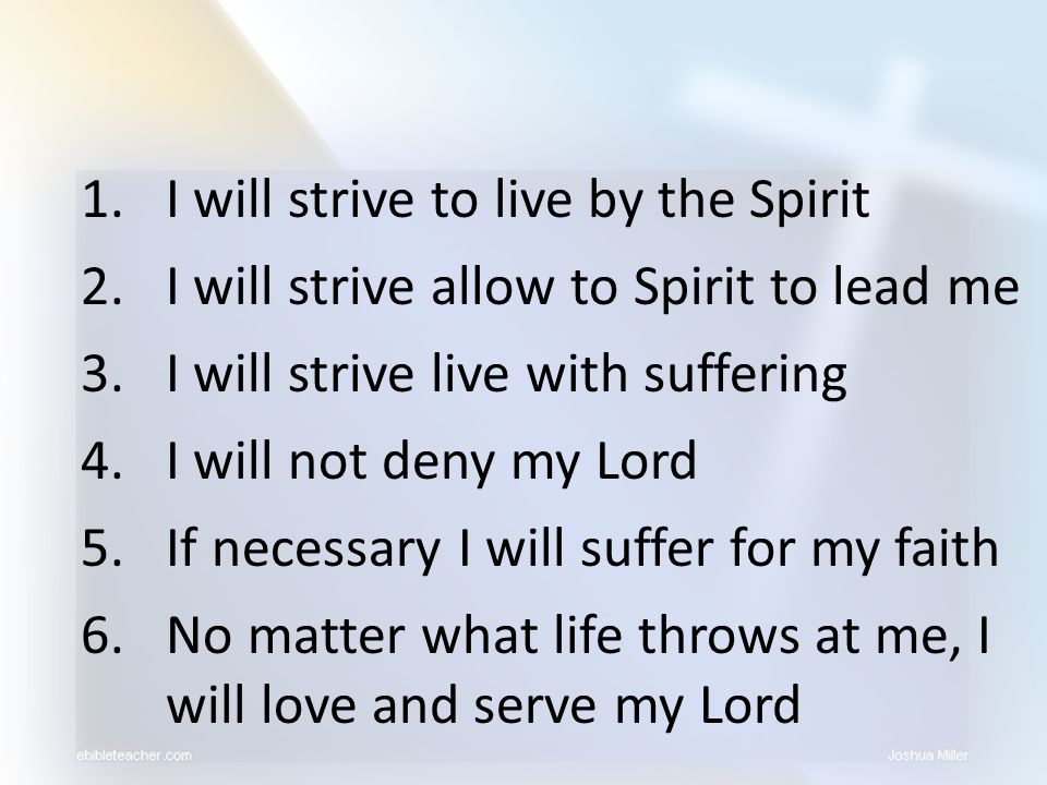 I will strive to live by the Spirit
