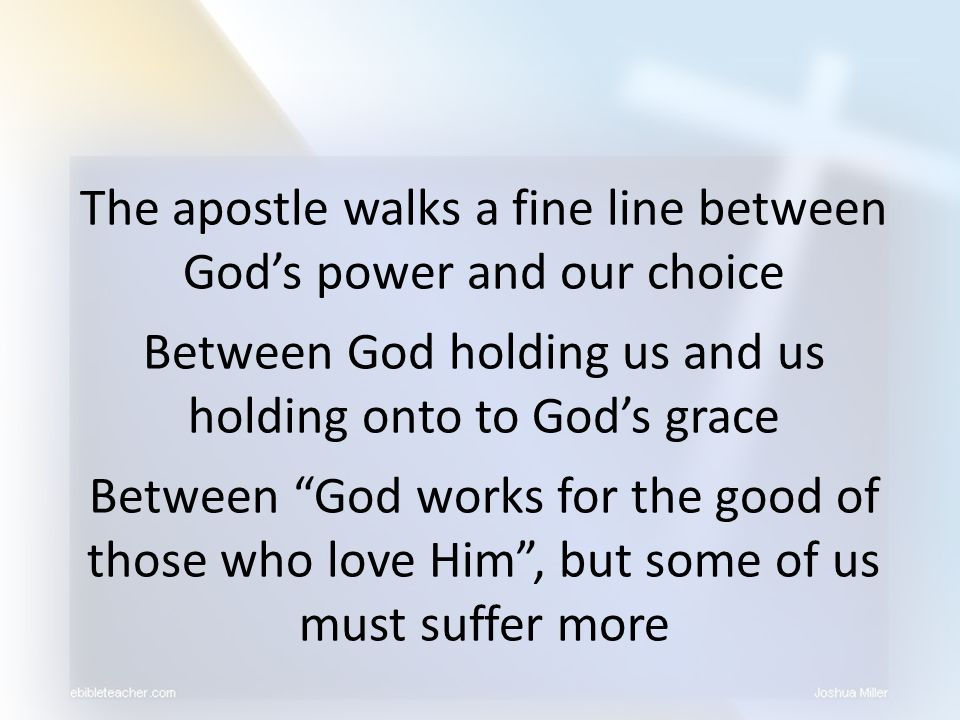 The apostle walks a fine line between God's power and our choice