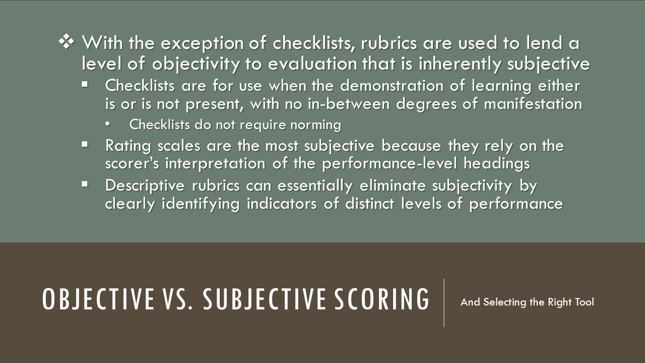 Objective vs. Subjective scoring