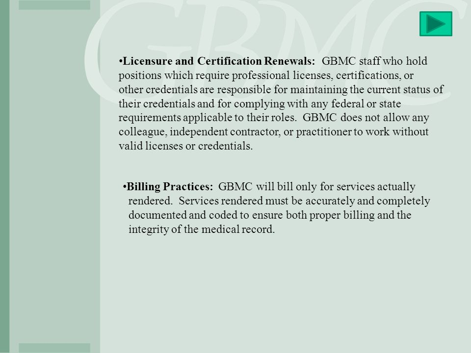 Licensure and Certification Renewals: GBMC staff who hold