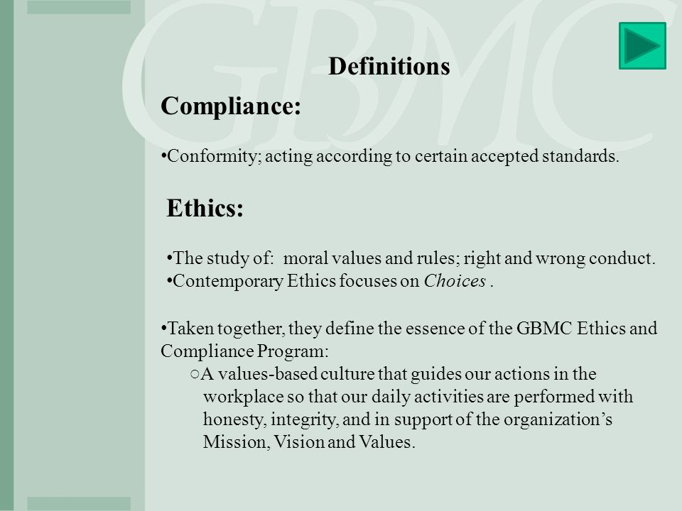 Definitions Compliance: Ethics: