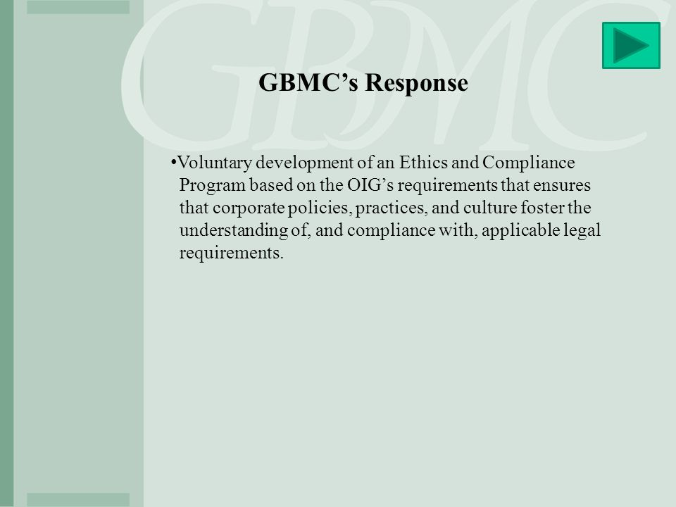 GBMC's Response Voluntary development of an Ethics and Compliance