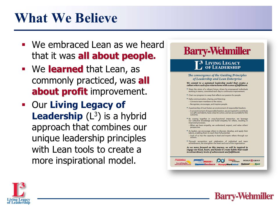 What We Believe We embraced Lean as we heard that it was all about people.