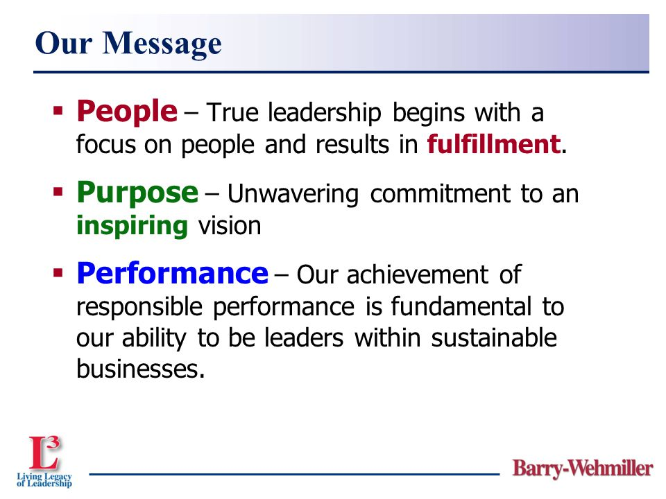 Our Message People – True leadership begins with a focus on people and results in fulfillment.