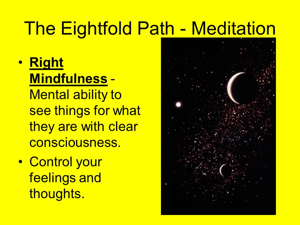 The Eightfold Path - Meditation