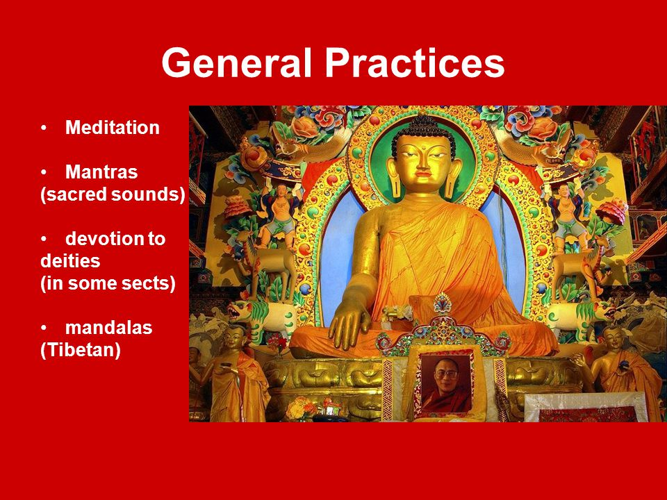General Practices Meditation Mantras (sacred sounds) devotion to