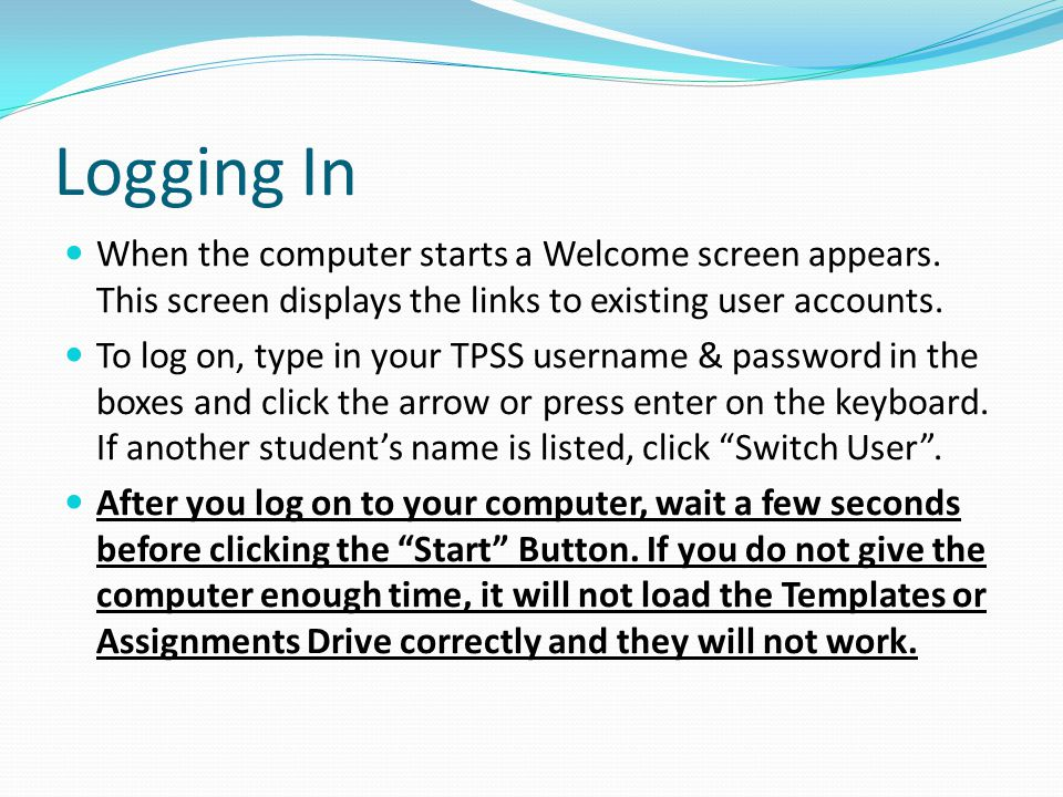 Logging In When the computer starts a Welcome screen appears. This screen displays the links to existing user accounts.