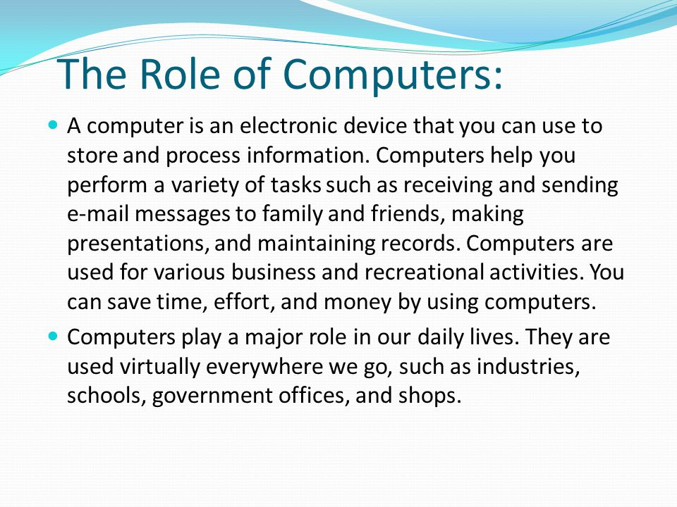 the role of internet in our life Find out in this essay on the importance of computers topic  computers and the internet, so it can be said that our lives are surrounded by both these things .