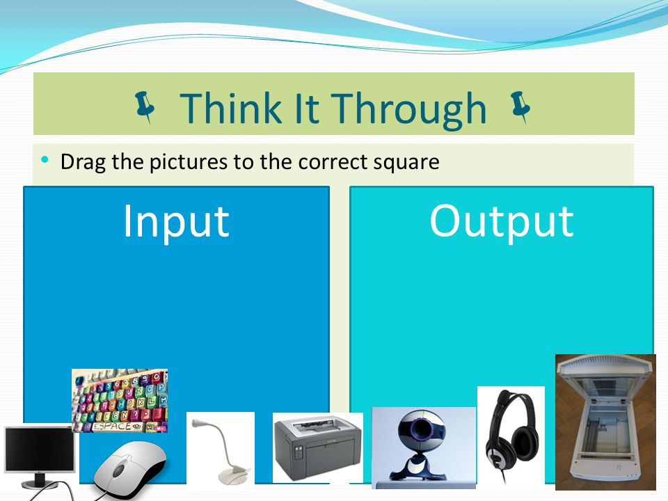 Input Output  Think It Through 