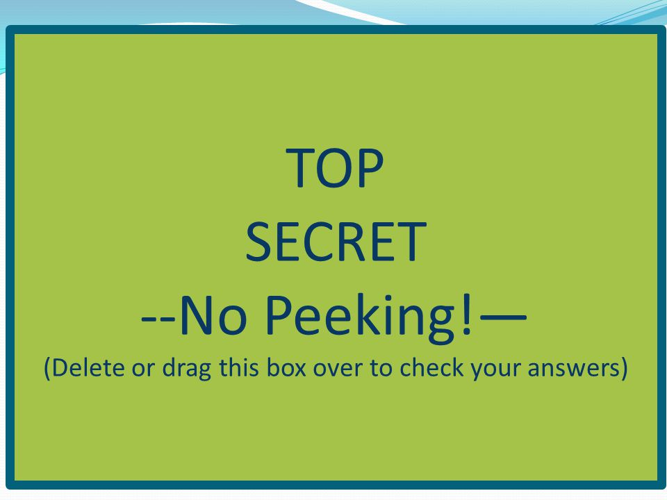 (Delete or drag this box over to check your answers)