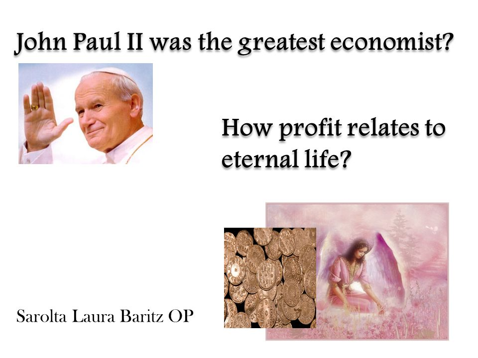 John Paul II was the greatest economist