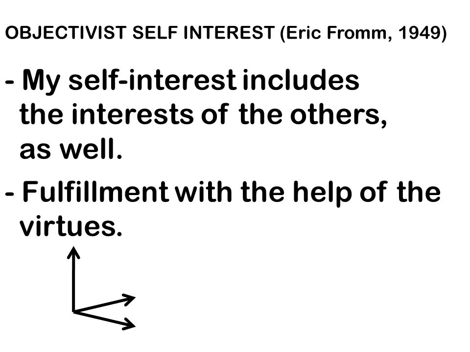 - My self-interest includes the interests of the others, as well.