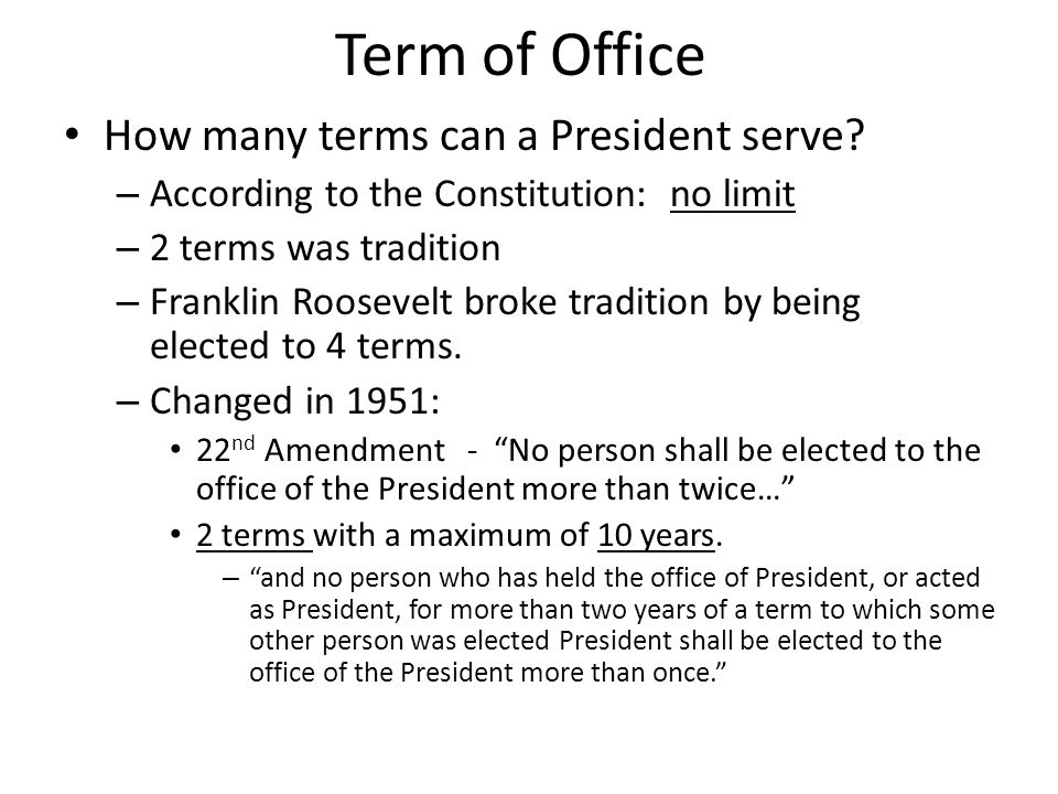 Presidential trivia how many men have served as president for How many times can a president be elected to office