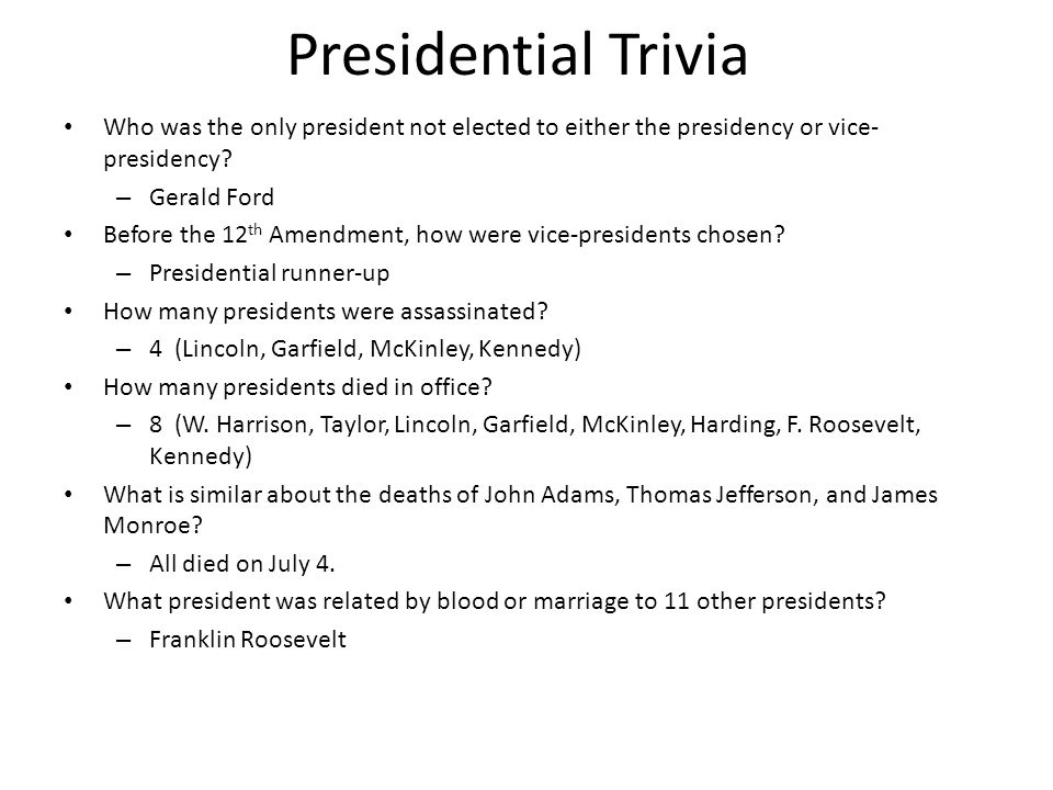 Presidential Trivia Who was the only president not elected to either the presidency or vice-presidency