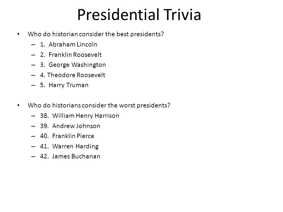 Presidential Trivia Who do historian consider the best presidents