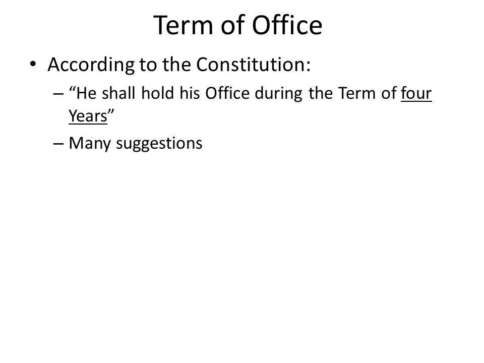 Term of Office According to the Constitution: