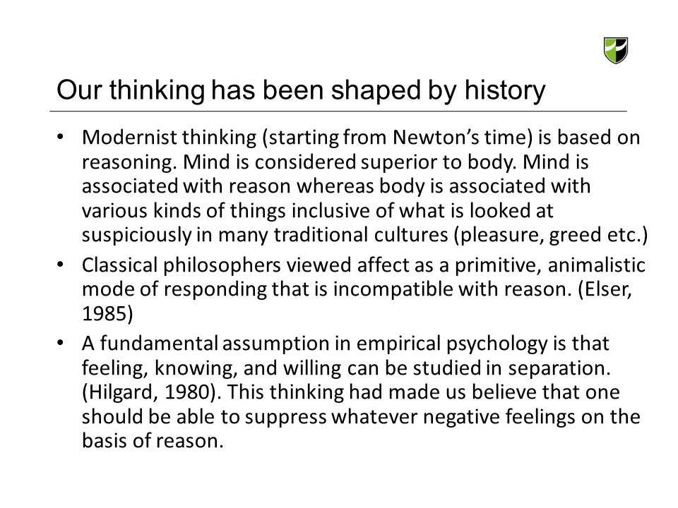 Our thinking has been shaped by history