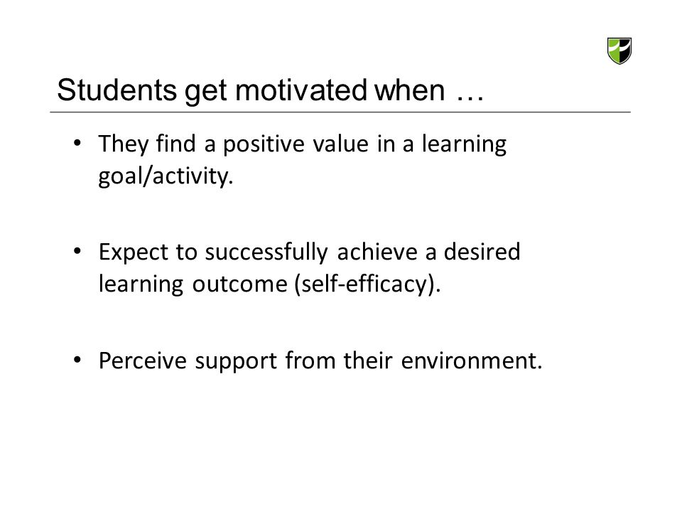 Students get motivated when …