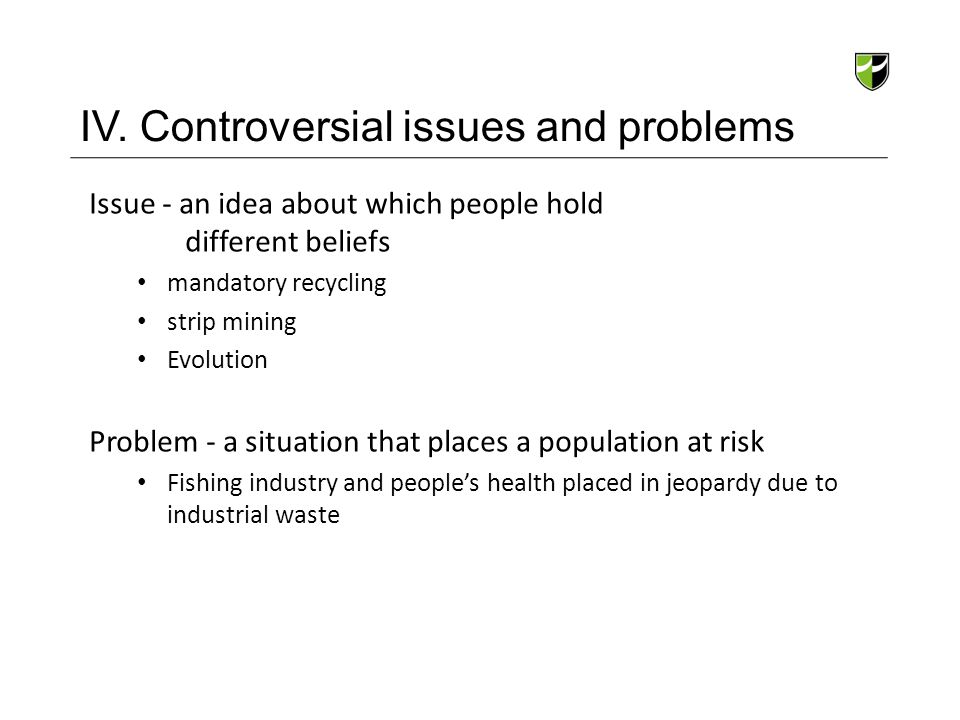 IV. Controversial issues and problems