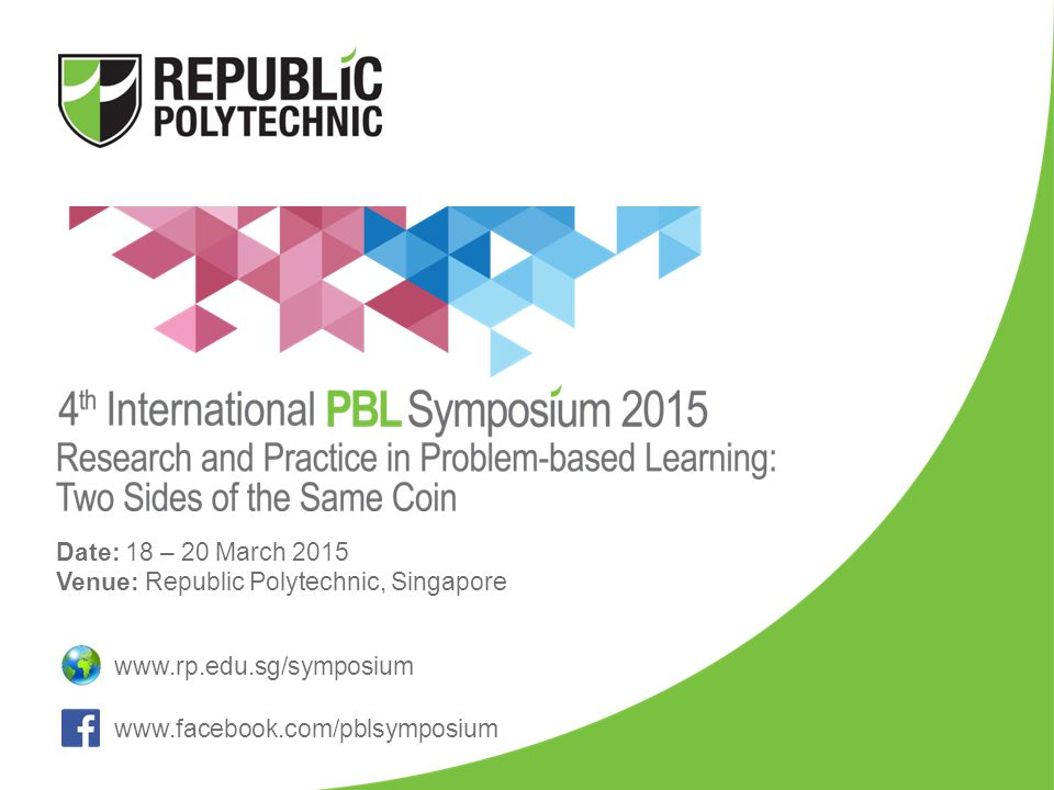 Date: 18 – 20 March 2015 Venue: Republic Polytechnic, Singapore.