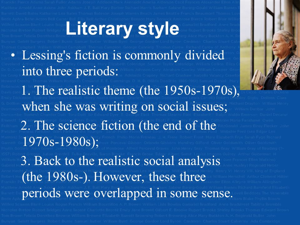 Literary style Lessing s fiction is commonly divided into three periods: