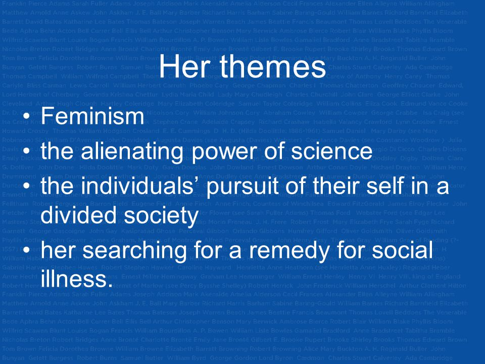 Her themes Feminism the alienating power of science