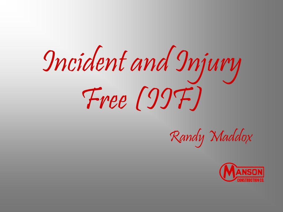 Incident and Injury Free (IIF)
