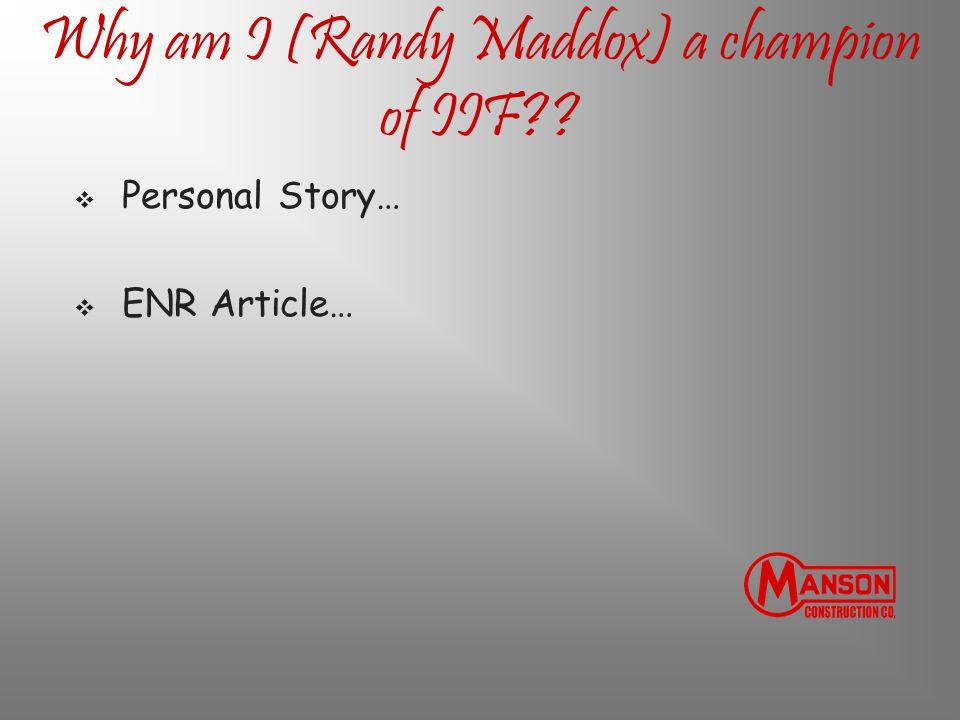 Why am I (Randy Maddox) a champion of IIF