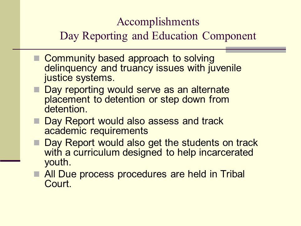 Accomplishments Day Reporting and Education Component