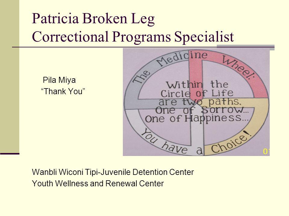 Patricia Broken Leg Correctional Programs Specialist