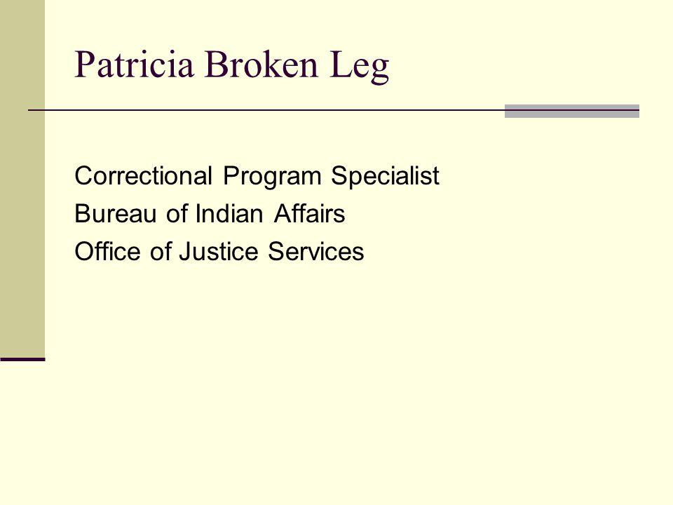 Patricia Broken Leg Correctional Program Specialist