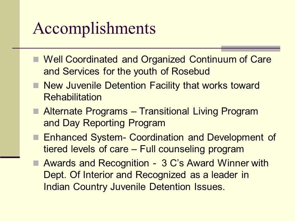 Accomplishments Well Coordinated and Organized Continuum of Care and Services for the youth of Rosebud.