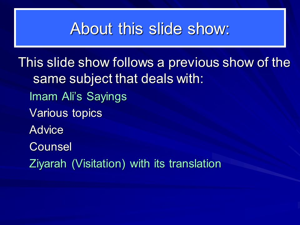 About this slide show: This slide show follows a previous show of the same subject that deals with: