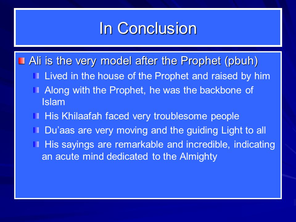 In Conclusion Ali is the very model after the Prophet (pbuh)