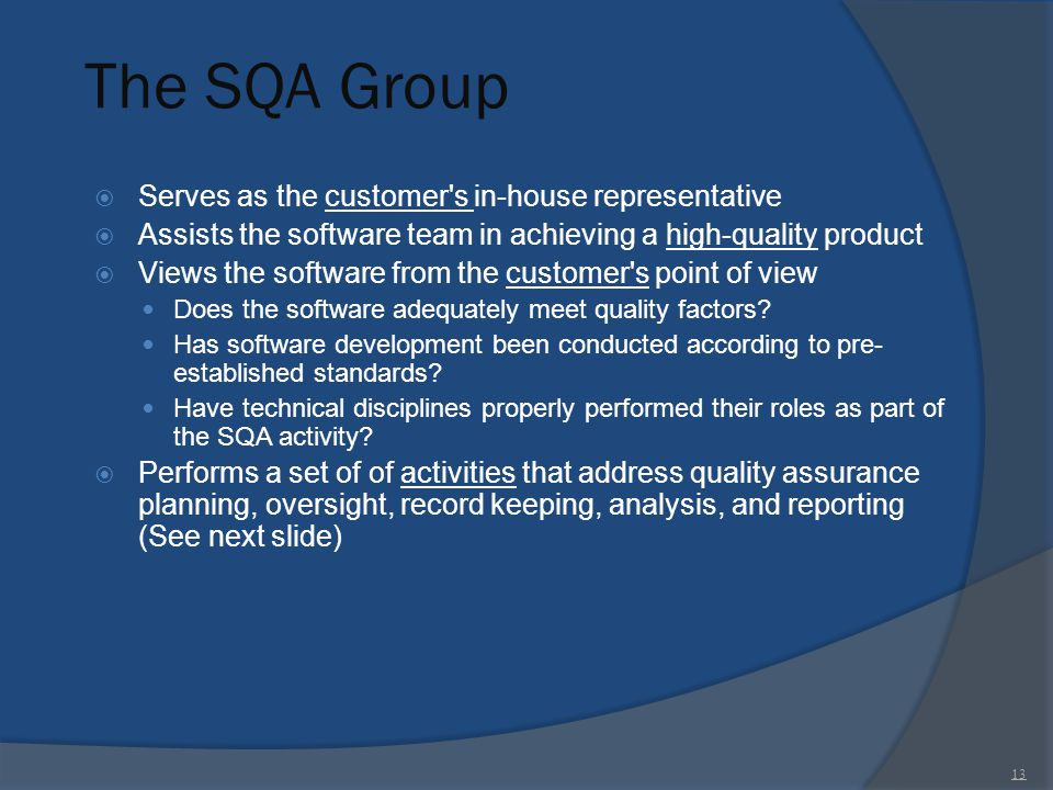 The SQA Group Serves as the customer s in-house representative
